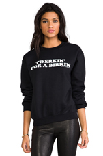 Twerkin' for a Birkin Sweatshirt in Black/White